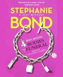Body Movers: 4 Bodies and a Funeral - Stephanie Bond, Cassandra Campbell
