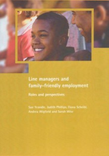 Line Managers and Family-Friendly Employment: Roles and Perspectives - Sue Yeandle, Andrea Wigfield, Sue Yeandle, Judith Philipson, Fiona Scheibl, Sarah Wise