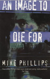 An Image To Die For - Mike Phillips