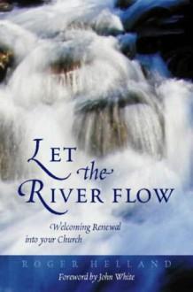 Let the River Flow - Roger Helland