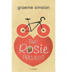 [ THE ROSIE PROJECT - LARGE PRINT ] By Simsion, Graeme C ( Author) 2013 [ Library Binding ] - Graeme C Simsion