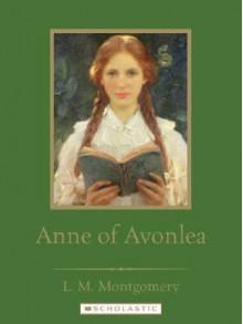 Anne of Avonlea - Franklin Watts, L.M. Montgomery, Jennifer L. Holm