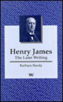 Henry James: Later Novels: Later Novels - Jenny Uglow, Barbara Nathan Hardy