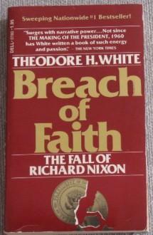 Breach of Faith: The Fall of Richard Nixon - Theodore H. White