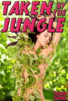 Taken by the Jungle - Fannie Tucker