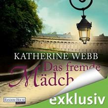 Das fremde Mädchen - Katherine Webb, Anna Thalbach, Deutschland Random House Audio