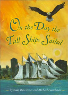 On the Day the Tall Ships Sailed - Betty Paraskevas