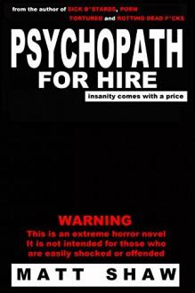 Psychopath for Hire - Matt Shaw