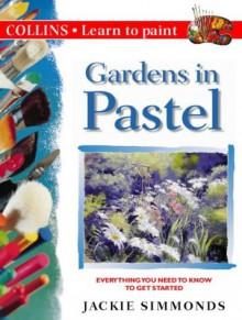 Gardens In Pastels - Jackie Simmonds
