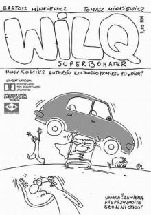 Wilq Superbohater - Tomasz Minkiewicz, Bartosz Minkiewicz