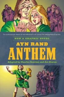Ayn Rand's Anthem: The Graphic Novel - Charles Santino, Joe Staton, Ayn Rand