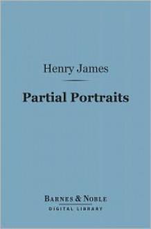 Partial Portraits - Henry James