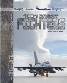 101 Great Fighters (The 101 Greatest Weapons of All Times) - Robert Jackson