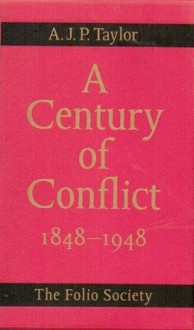 A Century of Conflict 1848-1948 (5 Vols) - A.J.P. Taylor, Chris Wrigley