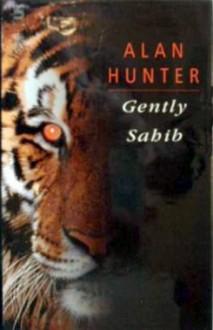 Gently Sahib - Alan Hunter