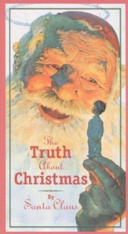 The Truth About Christmas - Santa Claus