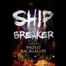 Ship Breaker - Paolo Bacigalupi, Joshua Swanson