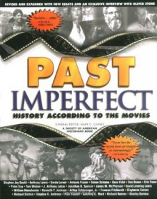 Past Imperfect: History According to the Movies (Henry Holt Reference Book) - Mark C. Carnes,David Rubel,Ted Mico,John Miller-Monzon