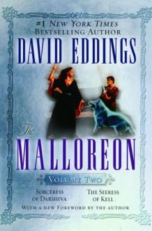 The Malloreon, Vol. 2: Sorceress of Darshiva, The Seeress of Kell - David Eddings