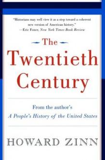 The Twentieth Century: A People's History - Howard Zinn