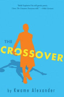 The Crossover - Kwame Alexander