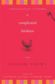 A Complicated Kindness - Miriam Toews