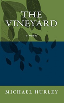The Vineyard - Michael Hurley