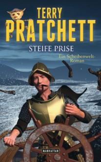 Steife Prise: Ein Scheibenwelt-Roman - Terry Pratchett,Gerald Jung