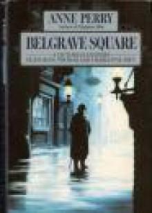 Belgrave Square (Charlotte & Thomas Pitt, #12) - Anne Perry