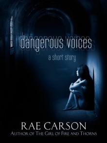Dangerous Voices - Rae Carson