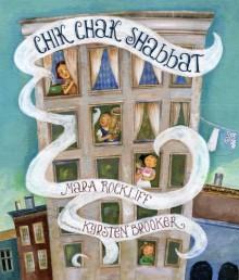 Chik Chak Shabbat - Mara Rockliff, Kyrsten Brooker