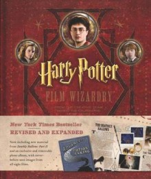 Harry Potter: Film Wizardry - Revised and Expended - Brian Sibley