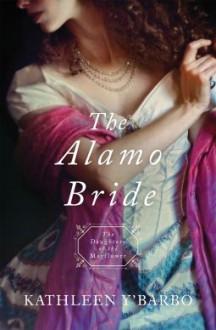 The Alamo Bride - Kathleen Y'Barbo