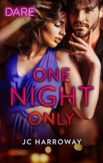 One Night Only (Harlequin Dare) - J.C. Harroway