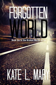 Forgotten World (Broken World Book 6) - Kate L. Mary,Emily Teng