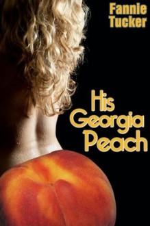His Georgia Peach (BBW Erotic Romance) - Fannie Tucker