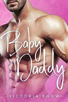 Baby Daddy - Victoria Snow