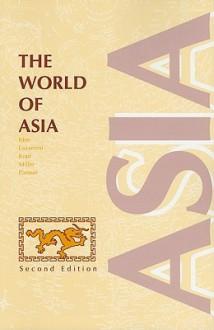 The World of Asia (Second Edition) - Akira Iriye, Edward J. Lazzerini, David Kopl, William J. Miller, Palmer
