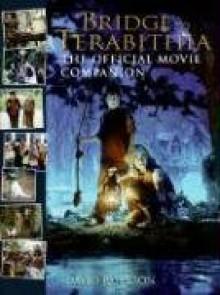 Bridge to Terabithia: The Official Movie Companion - David Paterson