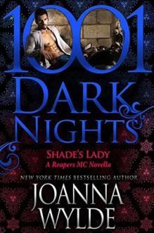 Shade's Lady (Reapers MC #6.5) - Joanna Wylde