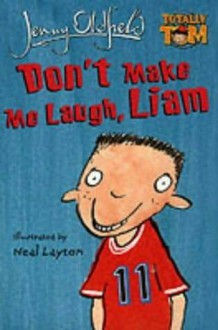 Don't Make Me Laugh, Liam - Jenny Oldfield