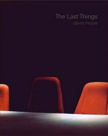 The Last Things - David Moore, Angela Weight
