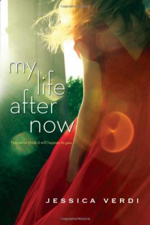 My Life After Now - Jessica Verdi