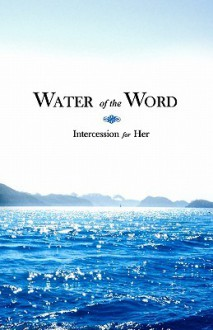 Water of the Word: Intercession for Her (2nd edition) - Andrew Case