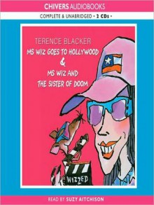 Ms Wiz Goes to Hollywood & Ms Wiz and the Sister of Doom - Terence Blacker, Suzy Aitchison