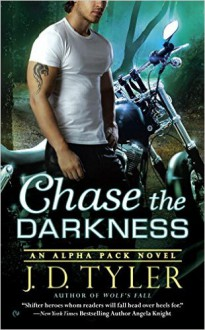 Chase the Darkness: An Alpha Pack Novel - Anne Tyler