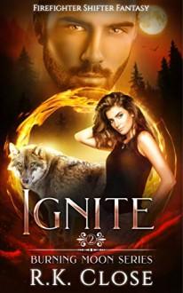 Ignite - R.K. Close