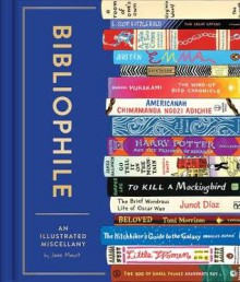 Bibliophile: An Illustrated Miscellany - Jane Mount