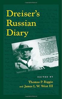 Dreiser's Russian Diary (The University of Pennsylvania Dreiser Edition) - Theodore Dreiser, Thomas P. Riggio, James L. W. West III