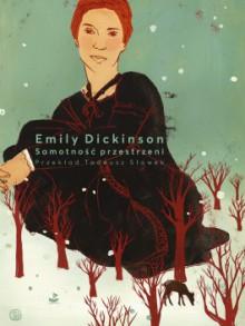 Samotność przestrzeni - Emily Dickinson,Tadeusz Sławek